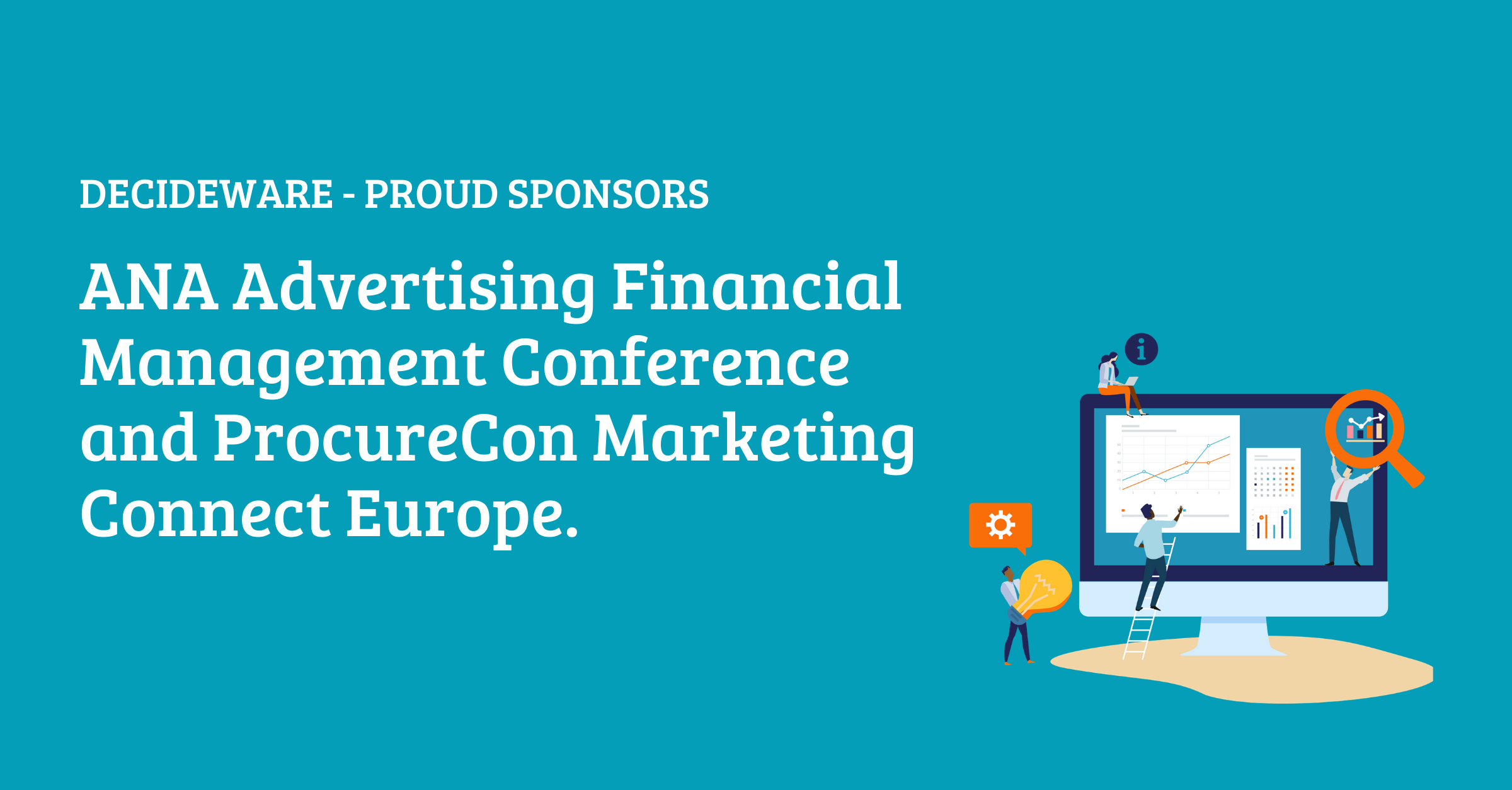 ANA Advertising Financial Management Conference and ProcureCon Marketing Connect Europe.